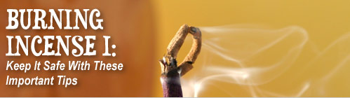 Burning Incense: Keep It Safe With These Important Tips